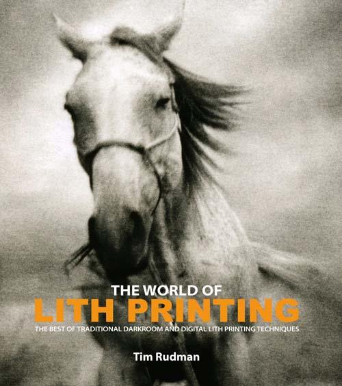 "Tim Rudman's ""The World of Lith Printing"""