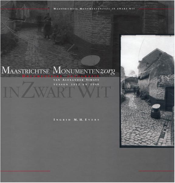 Maastrichtse Monumentenzorg in ZwartWit - ISBN: 90 5842 007 8